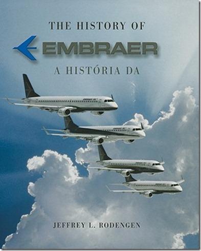 The-History-of-Embraer-A-Historia-Da-Embraer-Rodengen-Jeffrey-L-9781932022407